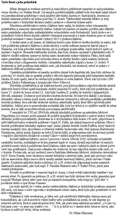 """""""Dušičkový"""" text Milana Hlinomaze, určený pro Vyšebrodský zpravodaj, připomíná i místo Pimiskornova posledního odpočinku"""