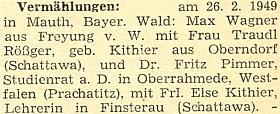 Zpráva krajanského měsíčníku z roku 1949 o svatbě dvou sester Kithierových v bavorské obci Mauth, ta s křestním jménem Else, učitelka ve Finsterau, si brala právě Fritze Pimmera