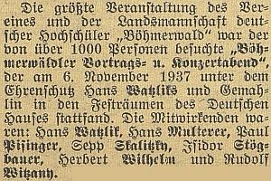 Je tu jmenován vedle Watzlika, Multerera, Stögbauera, aWitzanyho jako účinkující na velkém recitačním a koncertním večeru spolku německých Šumavanů v Praze 6. listopadu 1937