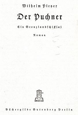 """Titulní list jeho románu o """"mučedníku boje za němectví"""" vČeskoslovensku (je nazván příjmením Georga Puchnera, hlavního fiktivního hrdiny děje), v policejní zprávě označeného v první republice za protistátní, takže šíření knihy autora, jehož korespondence byla postavena pod stálou kontrolu, podléhalo zákazu"""