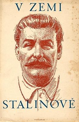 """Obálka (1951) jiného cestopisu s jeho vyprávěním, jak jej vydalo nakladatelství Vyšehrad s titulní podobiznou """"velkého generalissima"""" odVojtěcha Kubašty"""