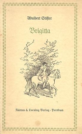 Jméno jeho manželky, Brigitta, je také názvem povídky Adalberta Stiftera (zde obálka vydání v postupimském nakladatelství Rütten & Loening z počátku 20. století)