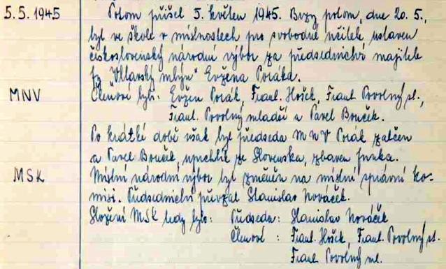 """Loučovická školní kronika dokládá, že byl prvním předsedou loučovického """"československého národního výboru"""" v květnu 1945, poté byl však zatčen a """"národní výbor"""" změnili na """"místní správní komisi"""", ve které zůstali z původního složení výboru Františkové Hošek a Povolní starší i mladší - symbolická to věru příjmení!"""