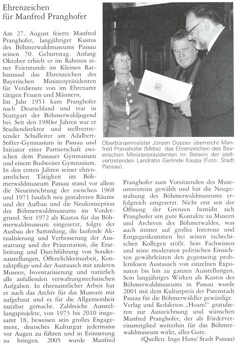 K sedmdesátinám byl vyznamenán čestným odznakem bavorského premiéra za zásluhy, vykonané v čestné (neplacené) funkci