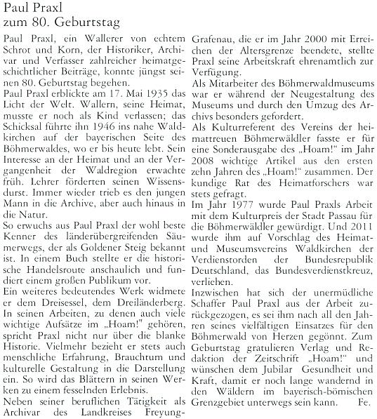 Článek k jeho osmdesátinám napsal do krajanského měsíčníku redaktor Armin Fechter