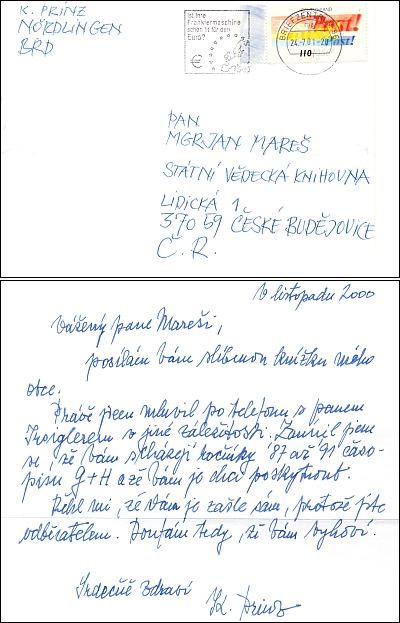 Jeden z dopisů se zpáteční adresou do Nördlingen, který svědčí o tom, jak mi byl pan Karel Prinz (psal se tak sčeskou podobou křestního jména v jiných dopisech na adresu knihovny) užitečný i svou známostí s Franzem Irsiglerem