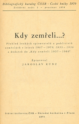 """Takto se ocitl v nedocenitelném """"zvláštním sešitě"""" přehledu """"Kdy zemřeli...?"""", vydaném Národní knihovnou (tehdy Státní knihovnou ČSSR) vroce 1970"""