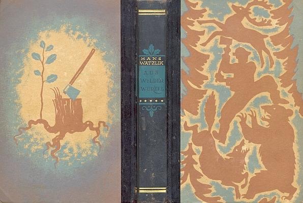 """Polokožená vazba (1938) podle návrhu Wassilije Masjutina (1884-1955) pro vydání románu Hanse Watzlika """"Aus wilder Wurzel"""" v berlínském nakladatelství Deutsche Buch-Gemeinschaft, kterým vešel příběh dvorce Girglhof do německé literatury"""
