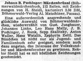 Inzerát na jeho výbor šumavských pohádek ve zpracování autorů jako G. Jungbauer, J. Linke, L.H. Mally, J. Rank, S. Skalitzky, A. Wallner, H. Watzlik, Z. Zettl a také jeho samého, doprovázený ve vydání Böhmerwald-Verlag Al.Matschiner v Pasově ilustracemi H. Steidla, jak ho otiskl roku 1952 ústřední orgán krajanského sdružení