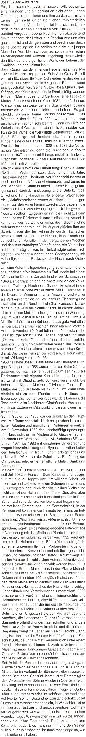 Obsáhlý pozdrav k jeho devadesátinám napsal do krajanského časopisu Alois Harasko...