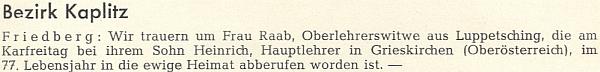 Zpráva o úmrtí vdovy po něm, žijící u syna Heinricha, rovněž učitele jako jeho otec, zmíněný tu jako někdejší řídící ve Slupečné, na Velký pátek roku 1969 v hornorakouském městě Grieskirchen