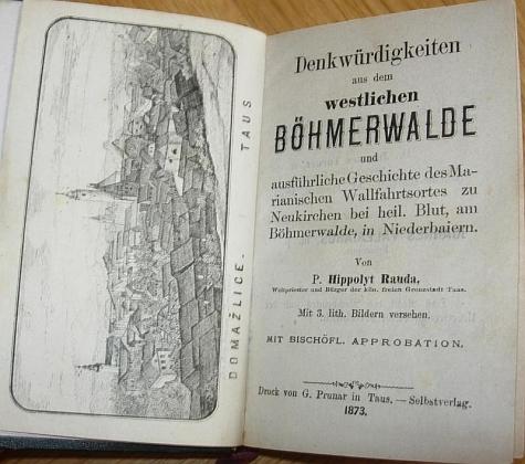 """Frontispis a titulní list (1873) jeho práce o """"pamětihodnostech západní Šumavy s podrobnou historií mariánského poutního místa Neukirchen bei heiligen Blut na Šumavě v Dolním Bavorsku"""""""