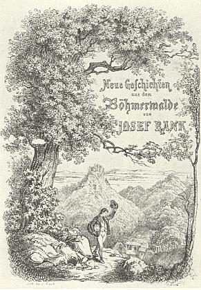 """Titulní strana (1842) lipského vydání jeho knihy """"Neue Geschichten aus dem Böhmerwalde"""""""
