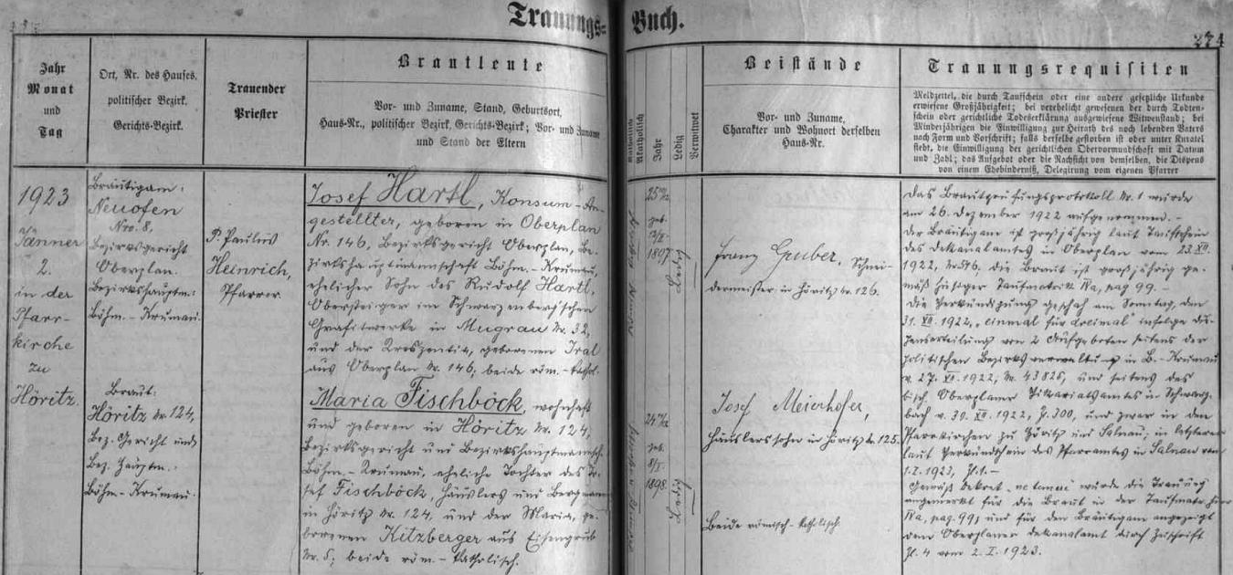 Záznam o svatbě jejích rodičů v Hořicích na Šumavě dne 2. ledna roku 1923 - ženich Josef Hartl byl v té době zaměstnancem konzumu bytem v Nové Peci čp. 8 (jeho otec Rudolf Hartl působil jako vrchní důlní dozorce schwarzenberských tuhových dolů v Černé v Pošumaví, matka Kreszentia, roz. Iralová, pocházela z Horní Plané čp. 146, kde se Josef Hartl narodil), nevěsta Maria byla dcerou chalupníka a horníka z Hořic čp. 124 Josefa Fischböcka a jeho ženy Marie, roz. Kitzbergerové z dnes zaniklého Záhliní (Eisengrub) čp. 5