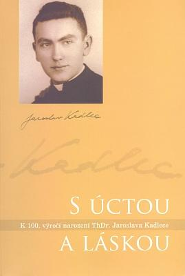 Obálka (2011) knihy, vydané římskokatolickou farností Veselá ke 100. výročí narození ThDr.JaroslavaKadlece, historika kláštera Zlatá (Svatá) Koruna