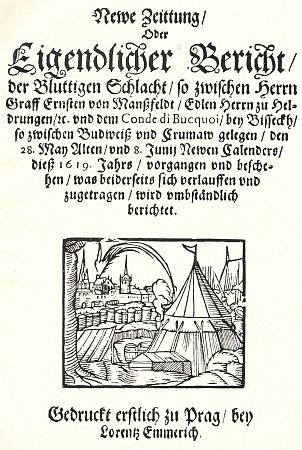 """Titulní list """"Newe Zeittung"""" čili """"vlastní zprávy"""" o krvavé bitvě mezi Mansfeldem a Buquoyem u Písku """"mezi Budějovicemi a Krumlovem"""" roku 1619"""
