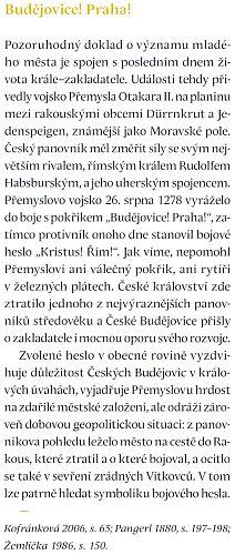 """Vojsko Přemysla Otakara II. zvolilo vbitvě na Moravském poli heslo """"Budějovice! Praha!"""", zatímco protivník bojoval pod heslem """"Kristus! Řím!"""""""