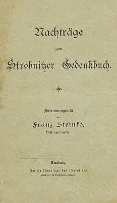 V roce 1906 mu vepsal do svých dodatků k pamětní knize Horní Stropnice toto věnování Franz Steinko