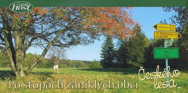 V místech zaniklé osady Pleš s ukazatelem na nedalekou Železnou - tato fotografie uváděla článek v prvním čísle časopisu Vítaný host