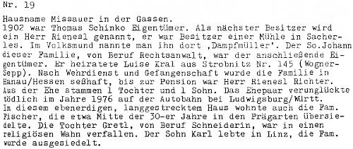 """Dům čp. 19 v Horní Stropnici, zvaný též """"Missauer in der Gassen"""", patřil v roce 1945 advokátu Johannu Rieneslovi, synu majitele mlýna v Kamenné (Sacherles) a přezdívaného proto """"Dampfmüller"""" (tj. """"parní mlynář""""); advokátovou ženou se stala Luise Kralová z Horní Stropnice čp. 145, po odsunu žili v Hesensku a měli spolu syna a dceru"""