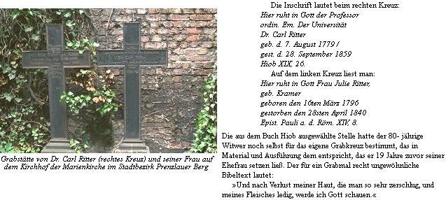 """Hrob Dr. Carla Rittera a jeho ženy v Berlíně (citát z Knihy Jobovy na Ritterově náhrobním kříži má v Bibli kralické toto znění: """"A ač by kůži mou i tělo červi zvrtali, však vždy v těle svém uzřím Boha"""""""