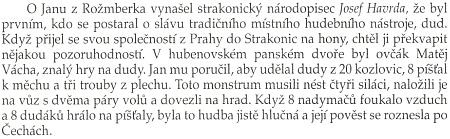 Bohumír Lifka ve své knize o Radomyšli připojil k jeho životopisu i tuto věcnou poznámku