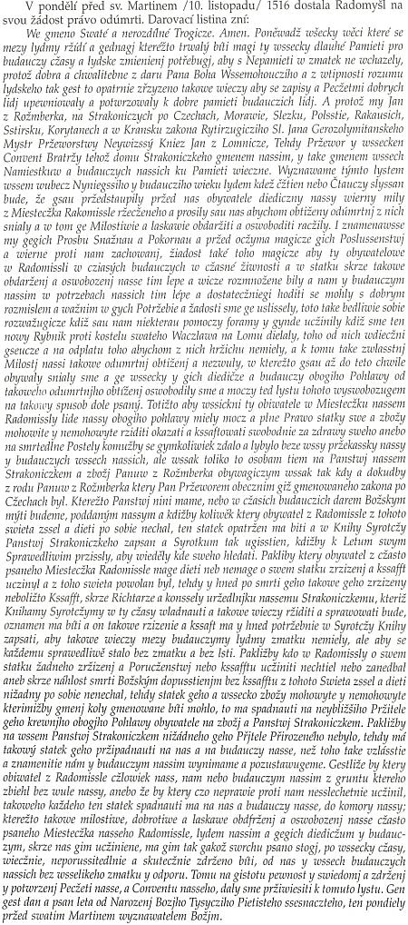 Text jeho česky psané listiny z listopadu 1516, udělující městečku Radomyšl právo odúmrtí