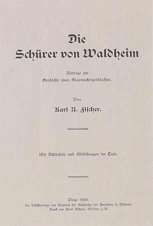 Titulní list (1924) knihy o rodu Schürerů z Waldheimu, vydané v Praze nákladem Spolku pro dějiny Němců vČechách (Verein für Geschichte der Deutschen inBöhmen /VGDB/)