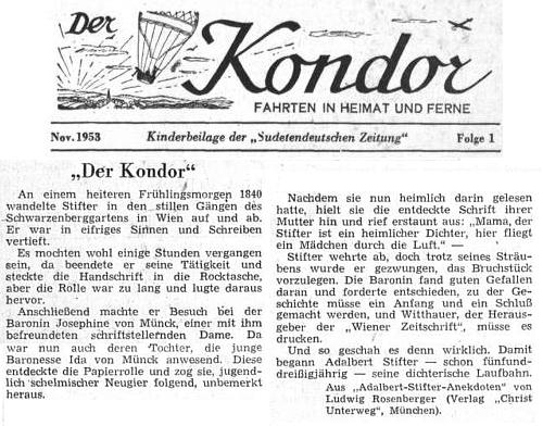 """V prvém čísle dětské přílohy ústředního listu vyhnaných krajanů se vlistopadu 1953 objevil i úryvek z jeho knihy anekdot o Adalbertu Stifterovi, týkající se spisovatelovy prvotiny """"Kondor"""", která dala celé příloze název..."""