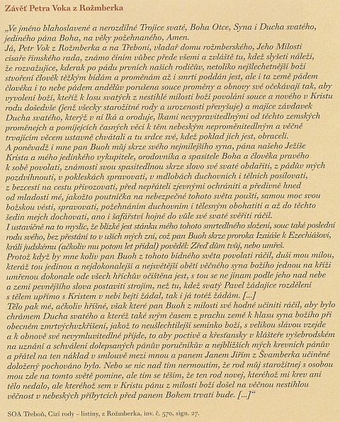 """Česky psaná závěť posledního Rožmberka obsahuje i přání, aby """"tělo pak mé... poctivě a křesťansky v klášteře vyšebrodském pochováno bylo."""""""