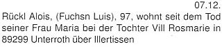 Po smrti své ženy žil u dcery v Unterroth bei Illertissen, bavorský vládní obvod Švábsko