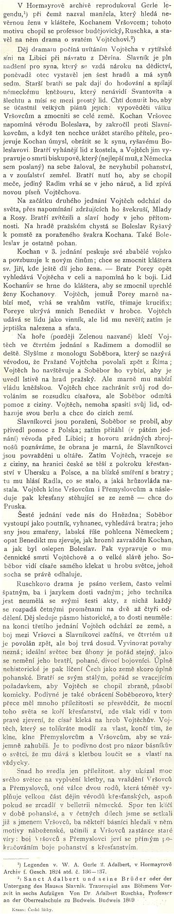 O této divadelní hře píše obsáhle Arnošt Kraus ve své práci Stará historie česká v německé literatuře (1902)