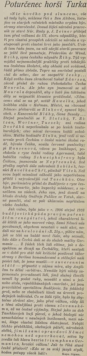 """Tady figuruje na stránkách listu """"Českobudějovické noviny"""" z léta osudového roku 1938 v čele místních """"odrodilců"""" (dal se však prý zaopatřit česky), mezi nimiž tu figurují i jména Bitzan, Hansen, Hawelka, Schweighofer, Taschek či Zink, sám autor úvodníku se však pro jistotu podepsal jen """"Kapa Sigma"""""""