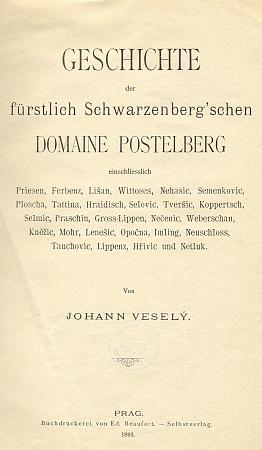 Titulní list (1893) německy publikovaných dějin schwarzenberského panství Postoloprty, které napsal Johann (Jan) Veselý (1832-1899), vedoucí expozitury knížecího třeboňského archivu v Praze