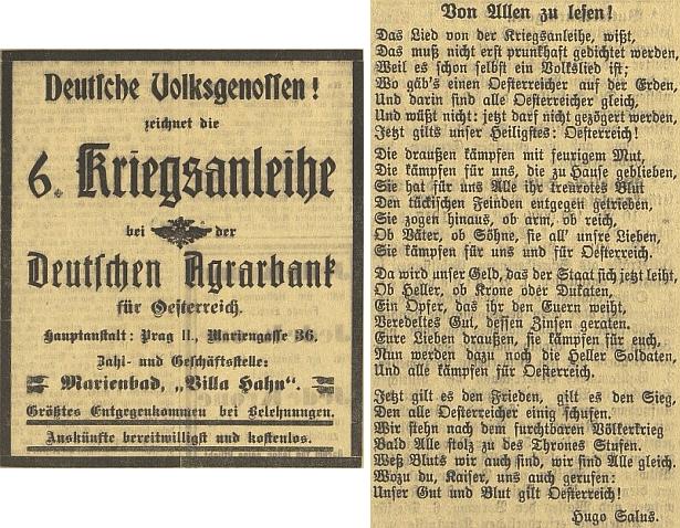 O jeho věrnosti starému Rakousku dostatečně svědčí tato jeho báseň k válečné půjčce, zveřejněná v květnu 1917 i na stránkách Budweiser Zeitung