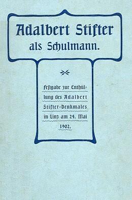 Obálka (1902) brožury k odhalení Stifterova pomníku vLinci s jeho básní v úvodu