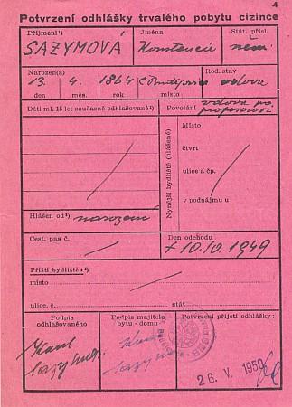 """Unikátní dokument k datu úmrtí paní Sazymové, psané tu už jen česky, z května 1950, kdy byla """"odhláška z trvalého pobytu cizince"""" úřadovnou SNB přijata"""