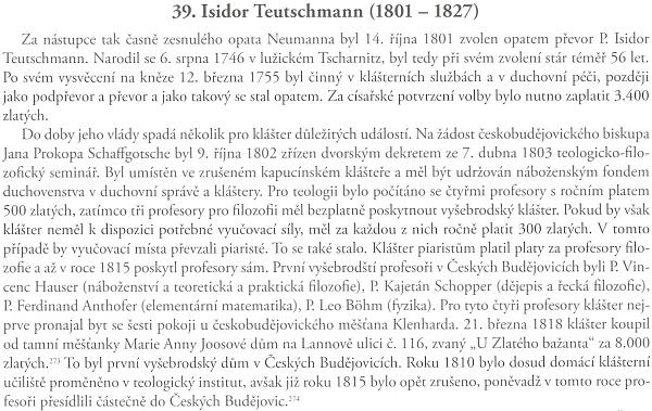 Odstavec z českého překladu dějin kláštera Vyšší Brod od Dominika Kaindla, který pořídil Dr. Milan Hlinomaz - kapitola, z níž odstavec pochází, se týká období opata Isidora Teutschmanna