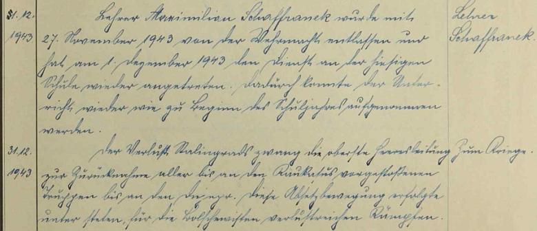 """Ze zápisu školní kroniky se dovídáme, že byl 27. listopadu 1943 propuštěn z wehrmachtu a 1. prosince 1943 nastoupil znovu do učitelské služby - hned další řádky zaznamenávají pak """"ztrátu Stalingradu"""""""
