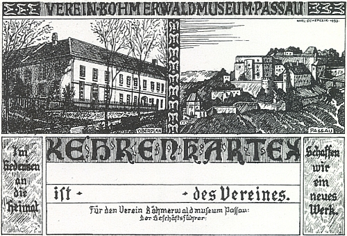 """Je podepsán i na """"Ehrenkarte"""" spolku pro Šumavské muzeum v Pasově s jeho vyobrazením toho původního v Horní Plané a pasovského hradu, kde je umístěno dnes"""