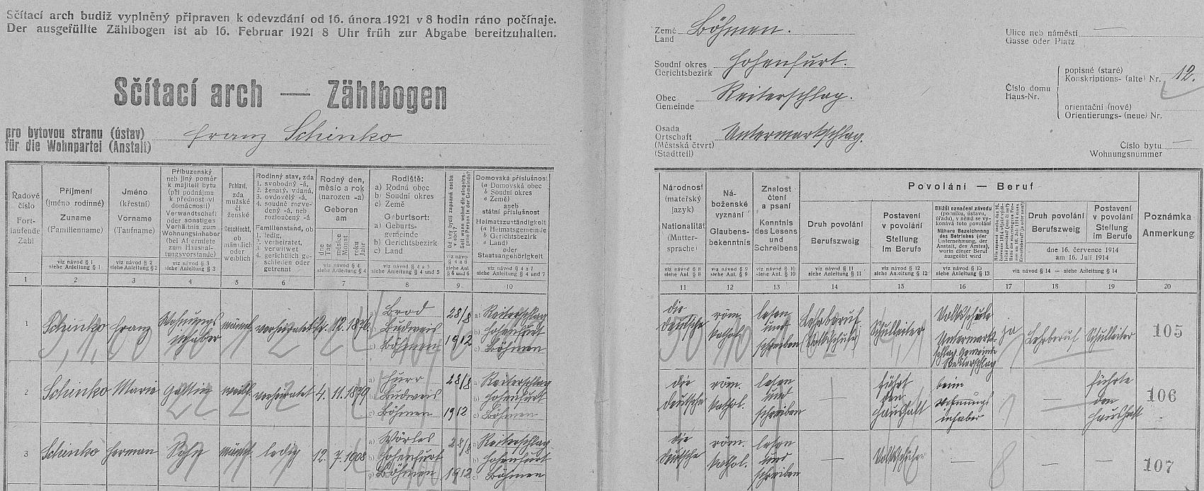 Arch sčítání lidu z roku 1921 pro školní budovu v Dolním Markschlagu čp. 12, kde pan řídící bydlel se svou ženou Marií (*4.listopadu 1879 v Hůrách /Hurr/) a synem Hermannem (*12. července 1908 v Ostrově /Wörles/), pokud lze věřit údajům ohledně dat a míst narození těch dvou mu nejbližších
