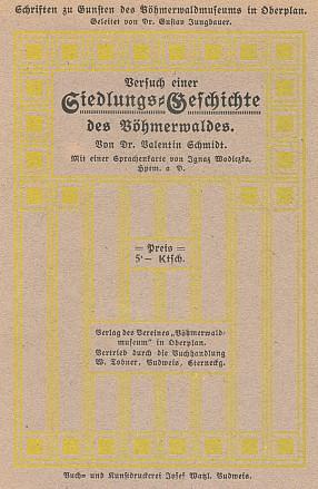 Obálka (1922) jeho knihy o historii osídlení Šumavy, k níž mapovou přílohu nakreslil Ignaz Wodiczka