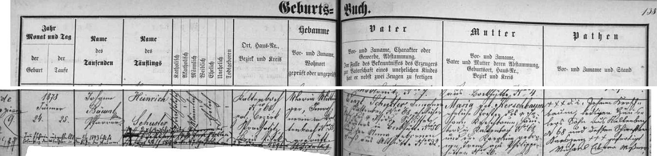 Záznam křestní matriky farní obce Nový Svět (Neugebäu) o narození jeho otce Heinricha Schustera v Kaltenbachu čp. 68 (okresní hejtmanství Prachatice náleželo tehdy k Píseckému kraji) - novorozencův otec Wenzl Schuster byl synem chalupníka v Pokových Hutích (Bockhütte) čp. 50 Isidora Schustera a Anny, roz. Fuchsové ze Starých Hutí (Althütte) čp. 32, chlapcova matka Maria byla dcerou chalupníka v Kaltenbachu čp. 68 Johanna Kerschbauma a jeho ženy Karoliny, roz. Tremlové z Filipovy Huti (Philippshütte) čp. 26