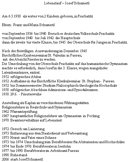 Jeho curriculum vitae, jak ho paní Heidrun Schumertlová poslala na naši prosbu Václavu Maidlovi a on nám