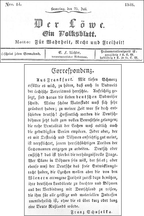 """Jeho dopis z Frankfurtu pro první skutečné noviny v rodných Budějovicích, jimiž byl roku 1848 """"lidový (národní) list"""" Der Löwe s mottem: """"Pro pravdu, právo a svobodu!"""", je hlasem protičeským"""
