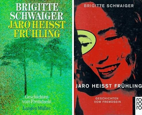 Obálky (1994, Langen Müller, Mnichov a 1997, Rowohlt, Reinbek bei Hamburg) dvou vydání její knihy