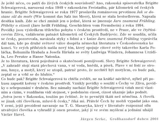 Závěr doslovu, jímž doprovodil Jürgen Serke české vydání své knihy Böhmische Dörfer (Putování opuštěnou literární krajinou), je věnován právě jí