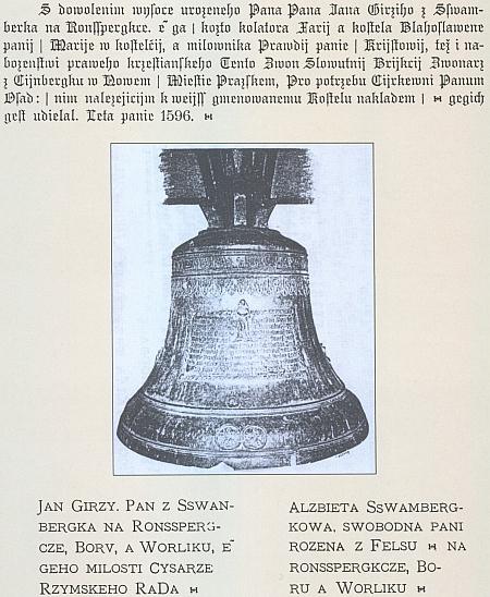Nápisy na švamberských zvonech v Kostelci nad Vltavou (tamnímu kostelu je věnoval Jan Jiří ze Švamberka a oba zvony se dochovaly dodnes)