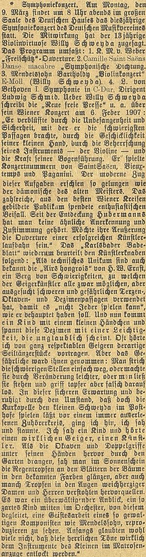 """Text o Schweydově vystoupení v Německém domě v Českých Budějovicích v březnu 1908 (bylo mu tehdy 13 let) cituje z obdivné zprávy vídeňského listu o tamním vystoupení Schweydy rok předtím slova: """"Viděl jsem dítě a slyšel skutečného houslistu umělce"""" - chlapec prý účinkoval v námořnickém oblečku a hrála se Mendelssohnova hudba"""