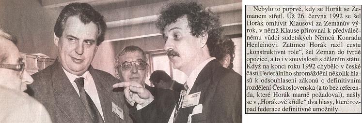 """Článek, doprovázející tento snímek z roku 1993, na němž muž s knírkem je Pavel Dostál, který o 10 let později jako sociálně demokratický ministr kultury poctil Kohoutí kříž zvláštním uznáním, dovozuje, že Miloš Zeman, zachycený na snímku jako tehdejší předseda ČSSD, už rok předtím, než se jím stal, užil """"sudetoněmecké"""" karty jako později v roce 2013 za prezidentské kampaně proti svému soupeři, poněvadž přirovnal Václava Klause keKonradu Henleinovi"""